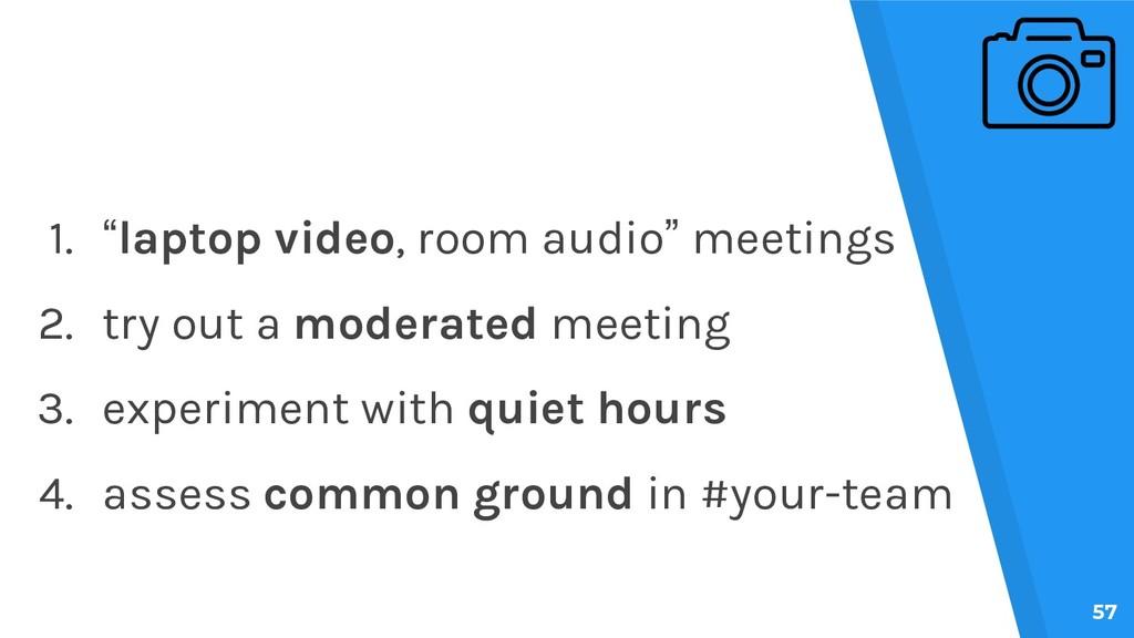 """57 1. """"laptop video, room audio"""" meetings 2. tr..."""