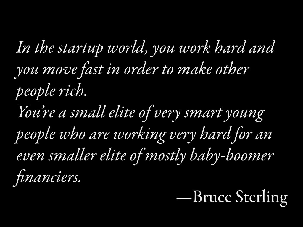 In the startup world, you work hard and you mo...