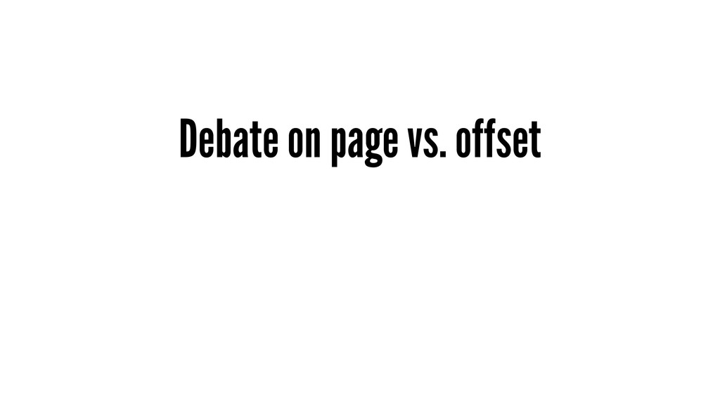 Debate on page vs. offset