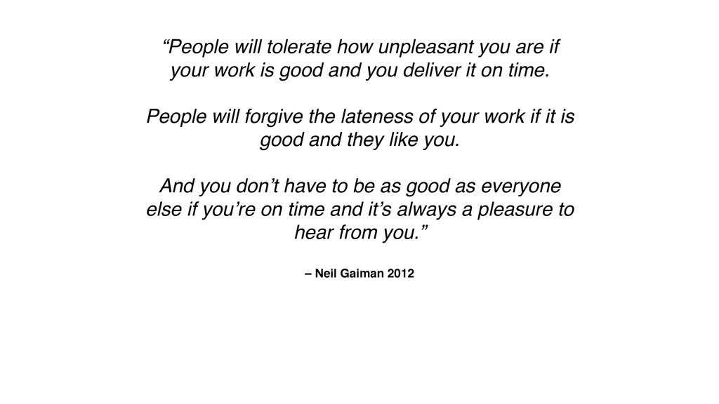 "– Neil Gaiman 2012 ""People will tolerate how un..."