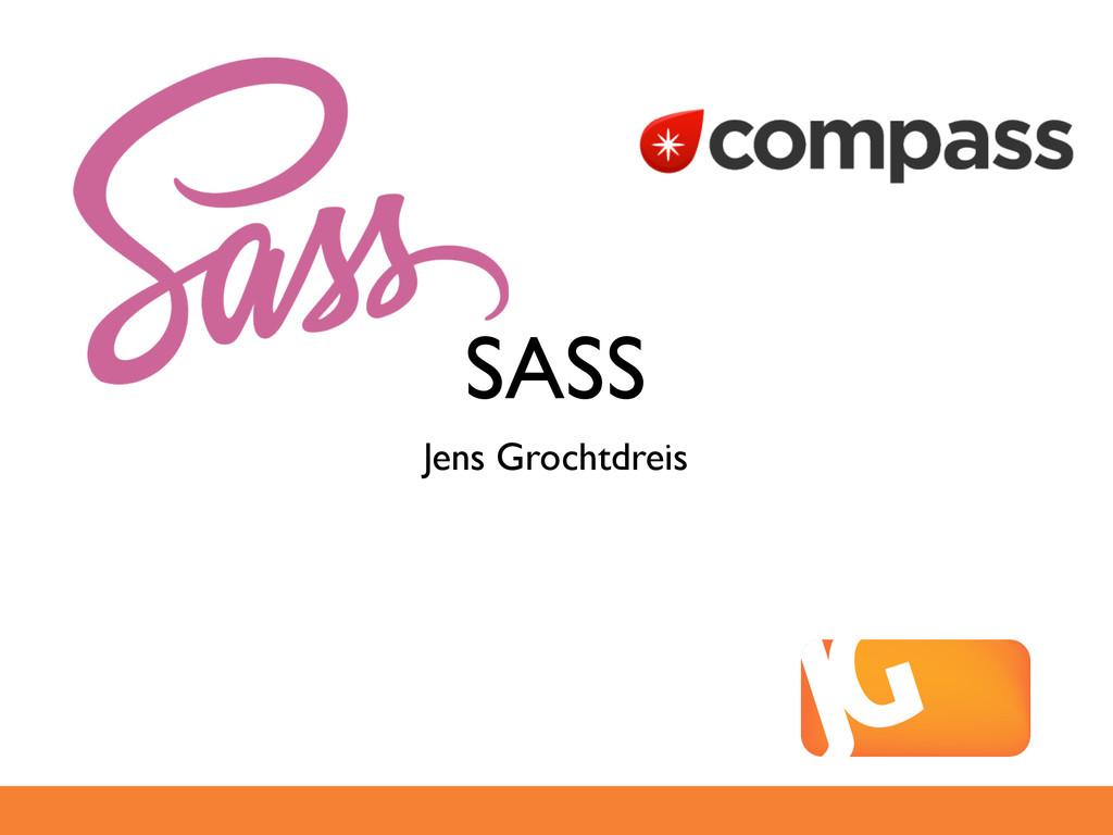 SASS Jens Grochtdreis