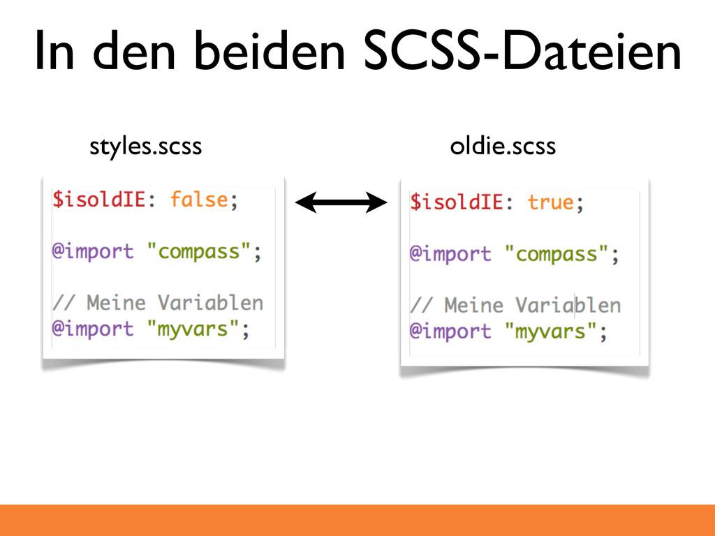 In den beiden SCSS-Dateien styles.scss oldie.sc...