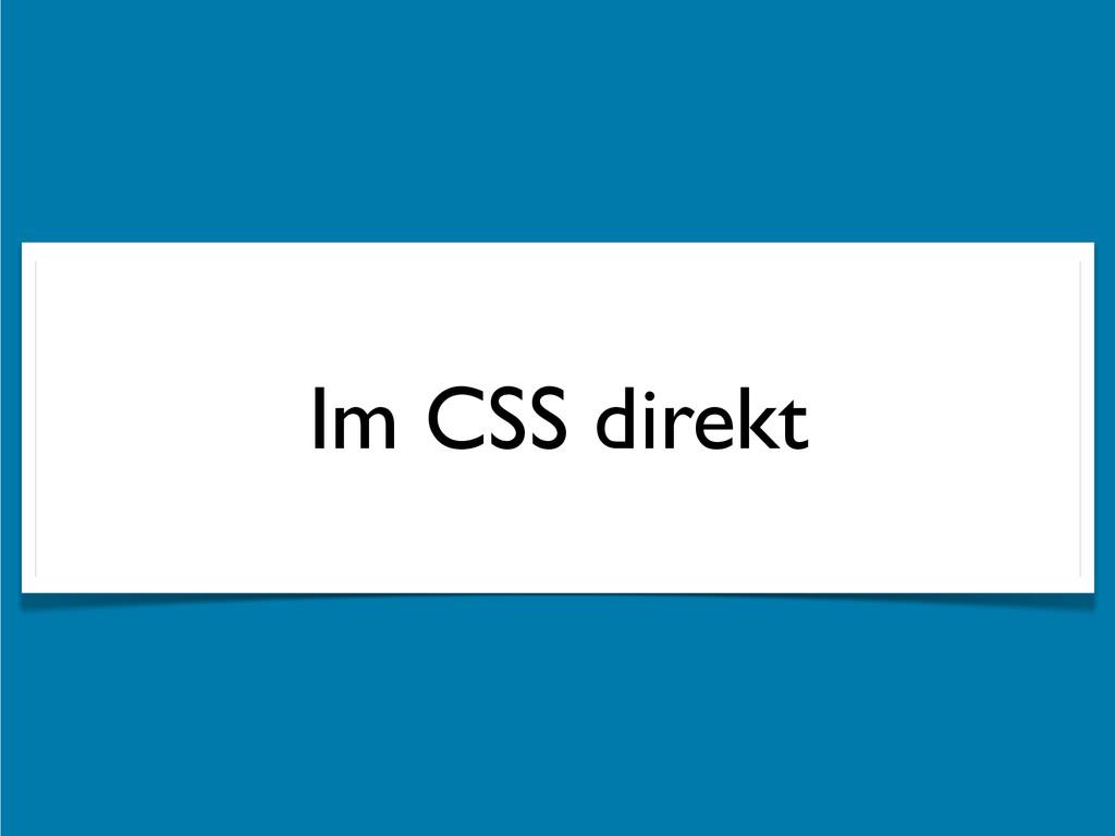 Im CSS direkt