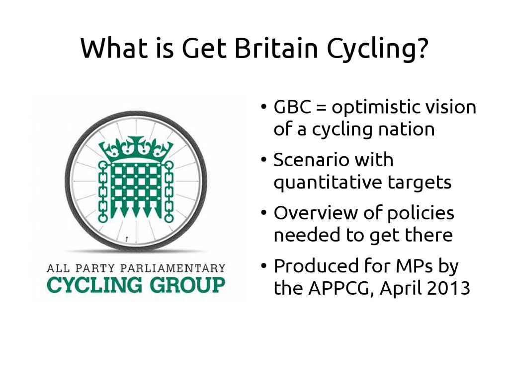 What is Get Britain Cycling? ● GBC = optimistic...