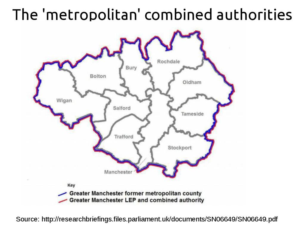 The 'metropolitan' combined authorities Source:...