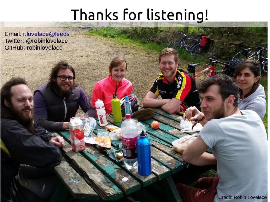 Thanks for listening! Credit: Robin Lovelace Em...