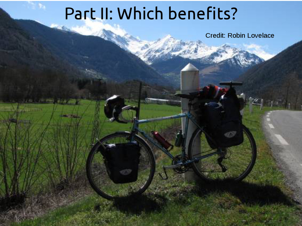 Part II: Which benefits? Credit: Robin Lovelace