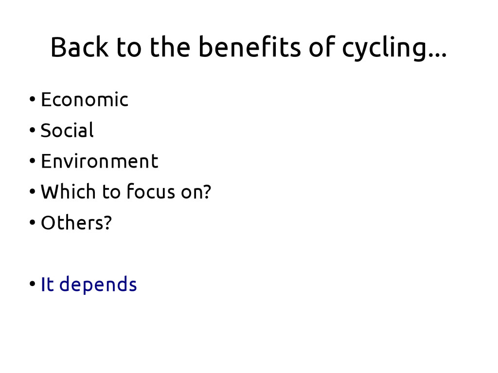 Back to the benefits of cycling... ● Economic ●...