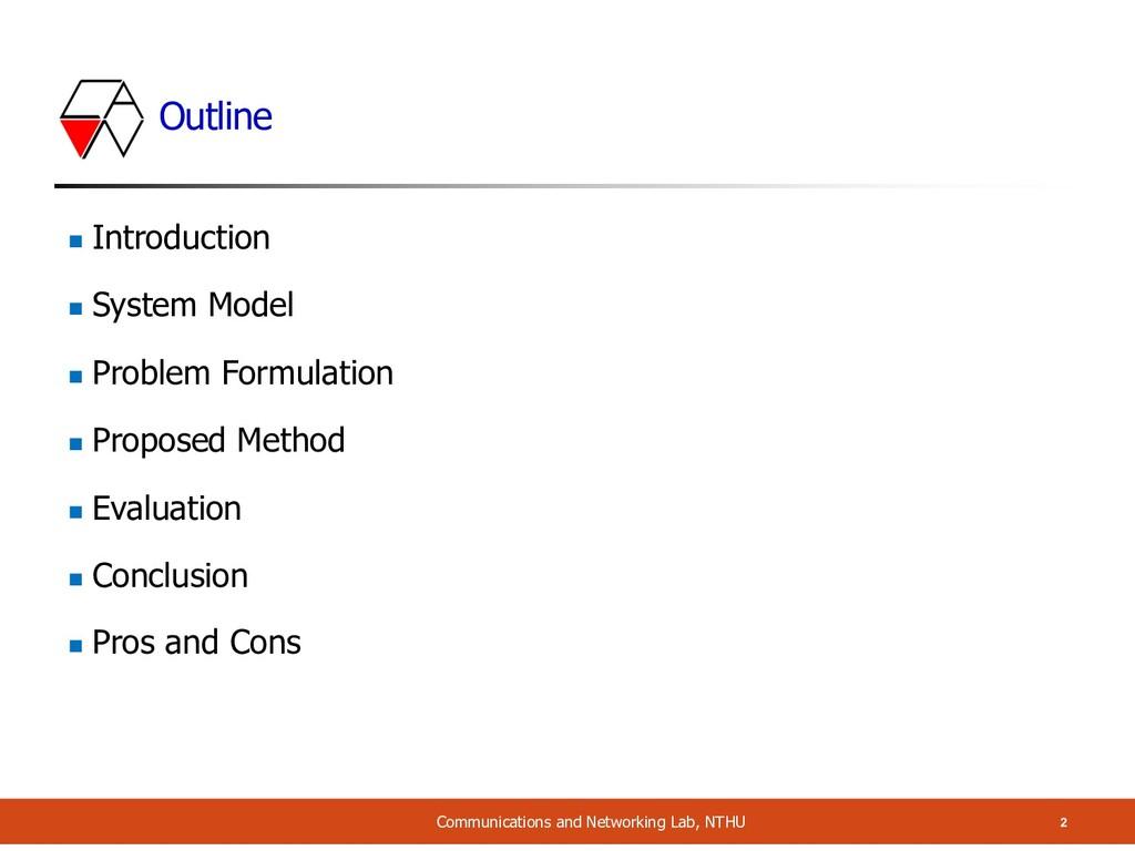Outline n Introduction n System Model n Problem...