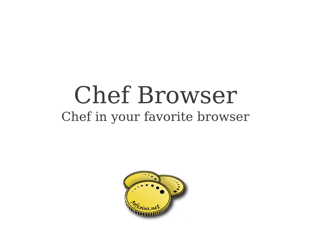 Chef Browser Chef in your favorite browser