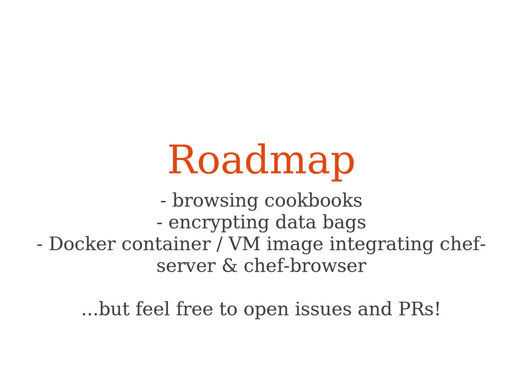 Roadmap - browsing cookbooks - encrypting data ...