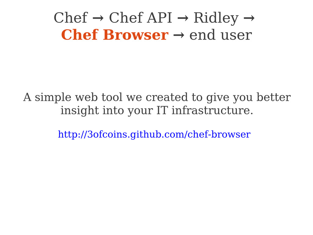 Chef → Chef API → Ridley → Chef Browser → end u...