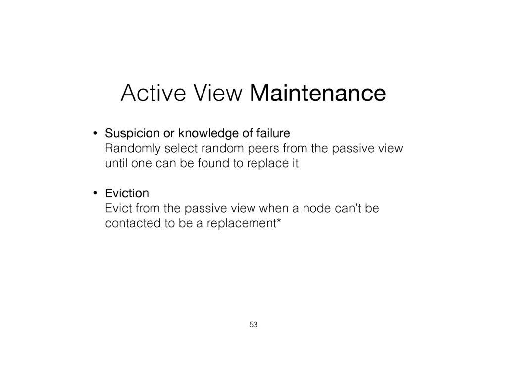 Active View Maintenance • Suspicion or knowledg...