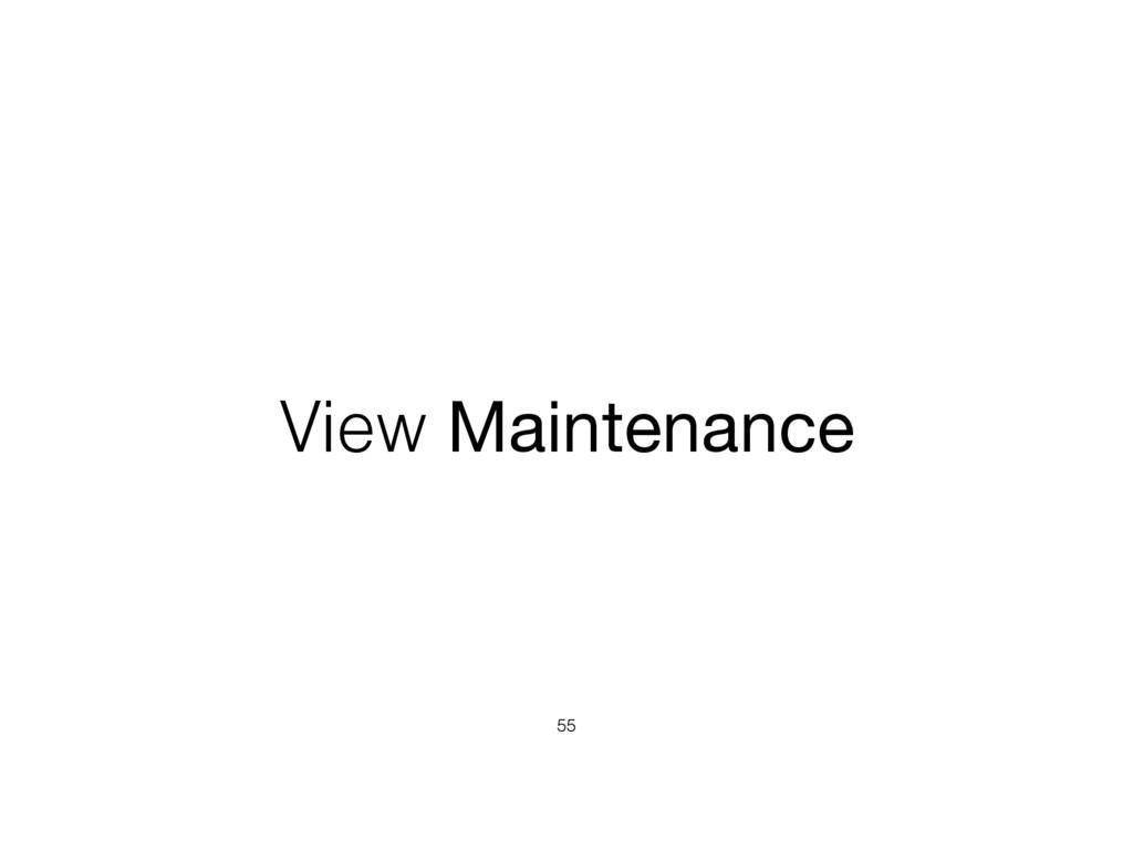 View Maintenance 55