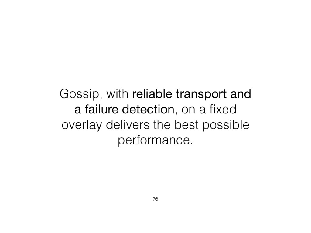 Gossip, with reliable transport and a failure d...