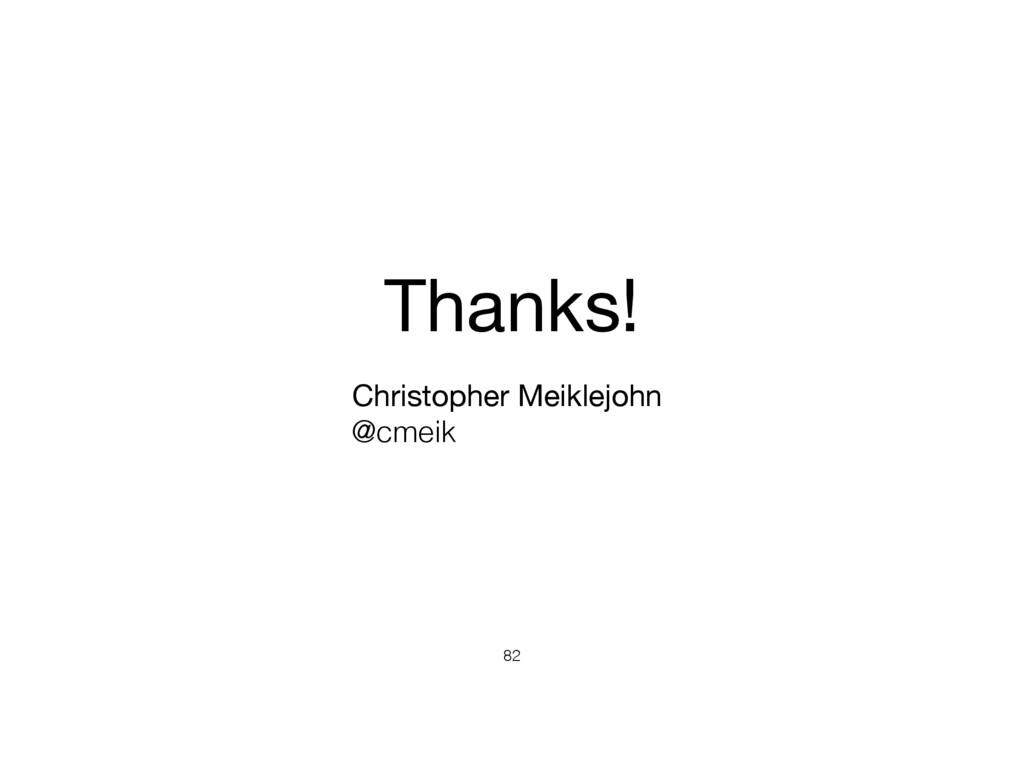 82 Christopher Meiklejohn  @cmeik Thanks!