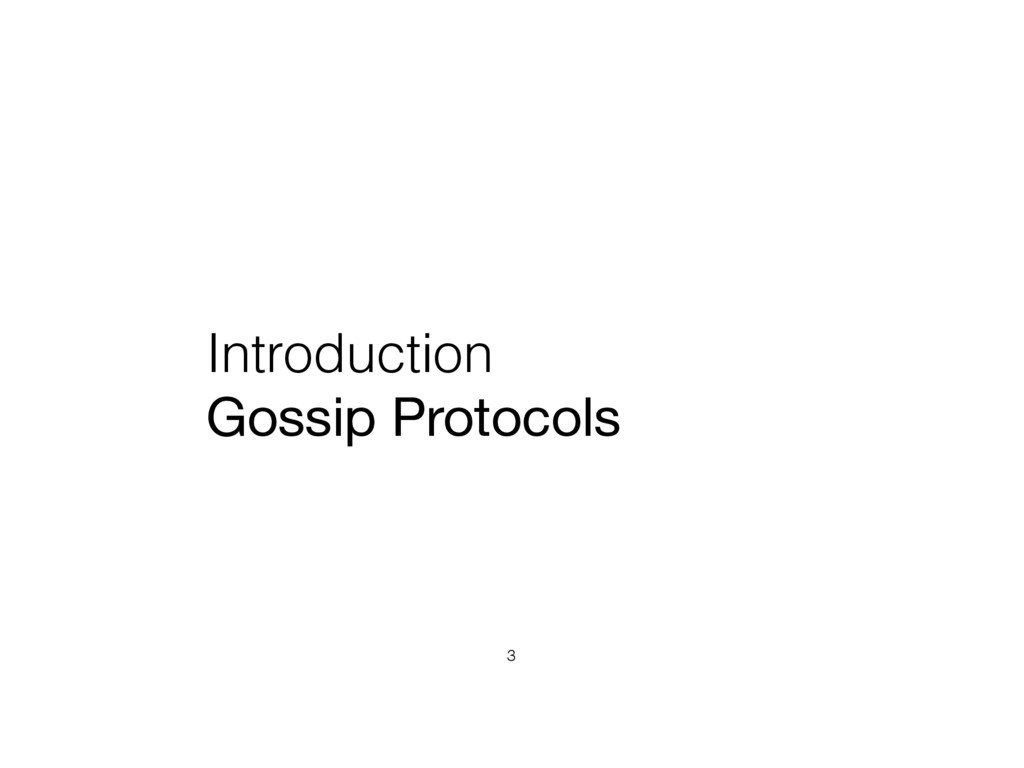 Introduction Gossip Protocols 3