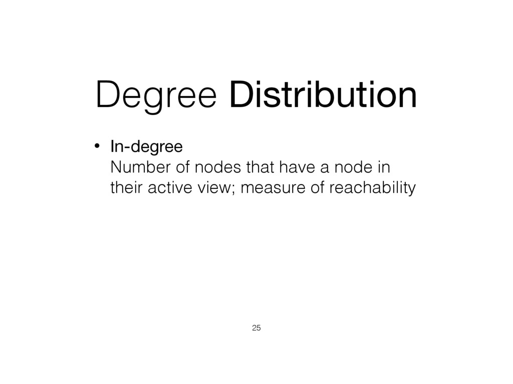 Degree Distribution • In-degree  Number of nod...