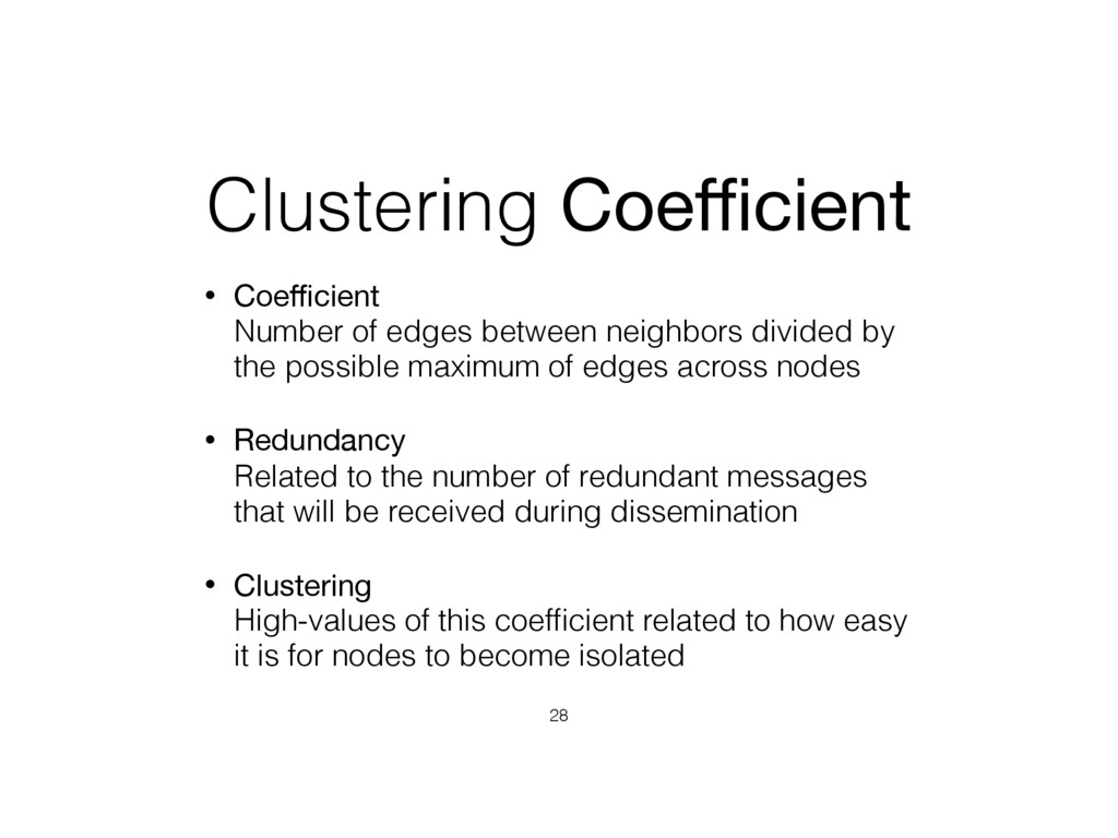 Clustering Coefficient • Coefficient  Number of ed...