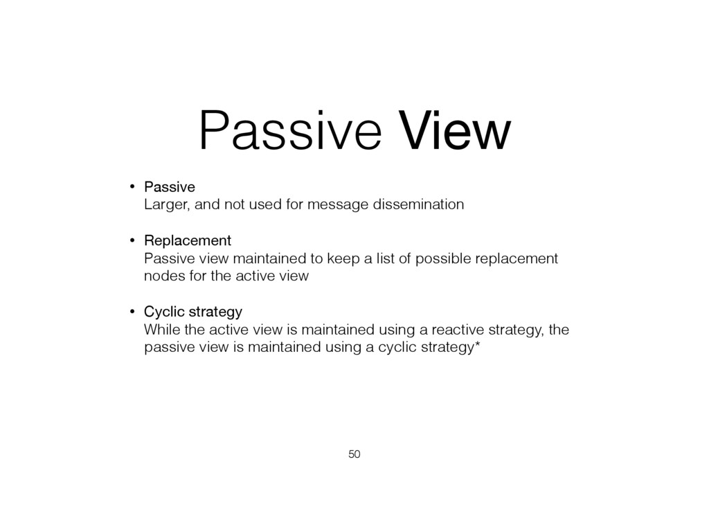 Passive View • Passive Larger, and not used fo...