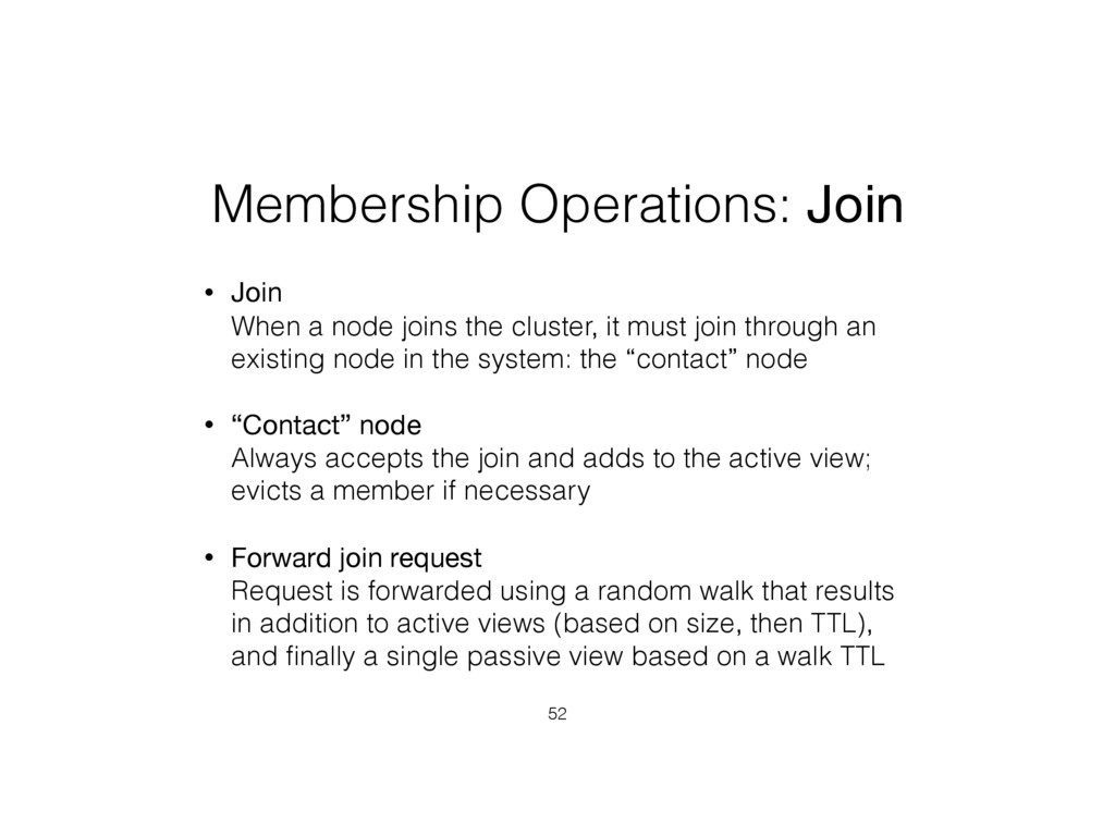 Membership Operations: Join • Join When a node...