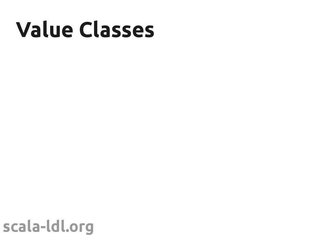 scala-ldl.org Value Classes Value Classes