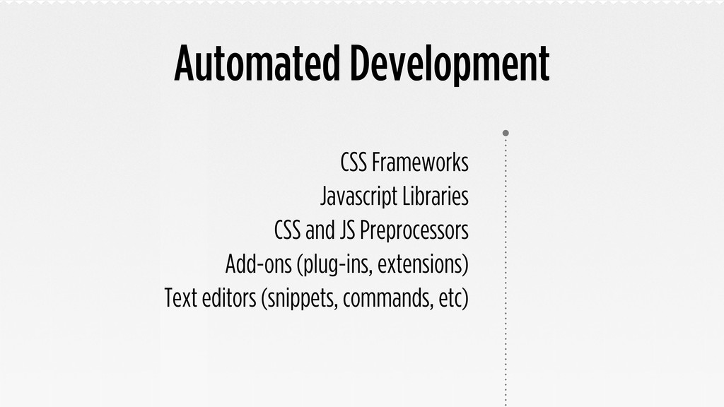 Automated Development CSS Frameworks Javascript...