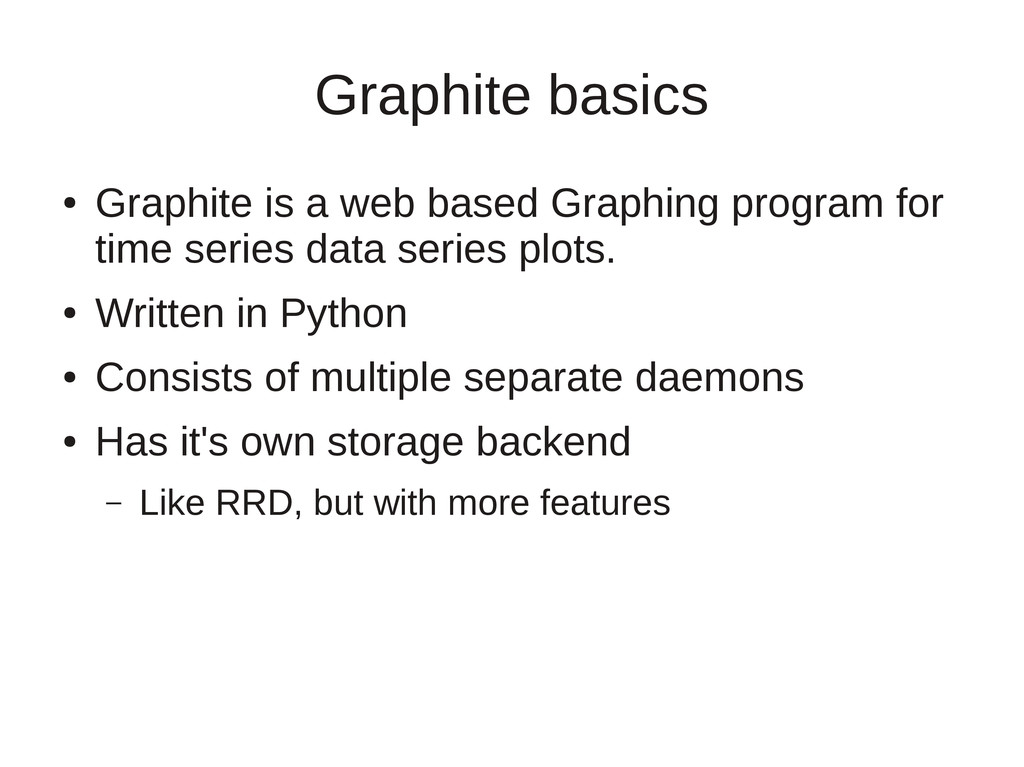 Graphite basics ● Graphite is a web based Graph...