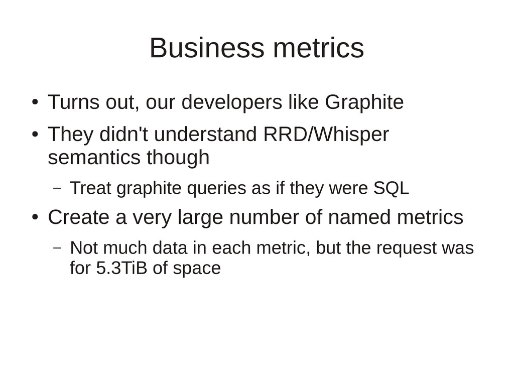 Business metrics ● Turns out, our developers li...