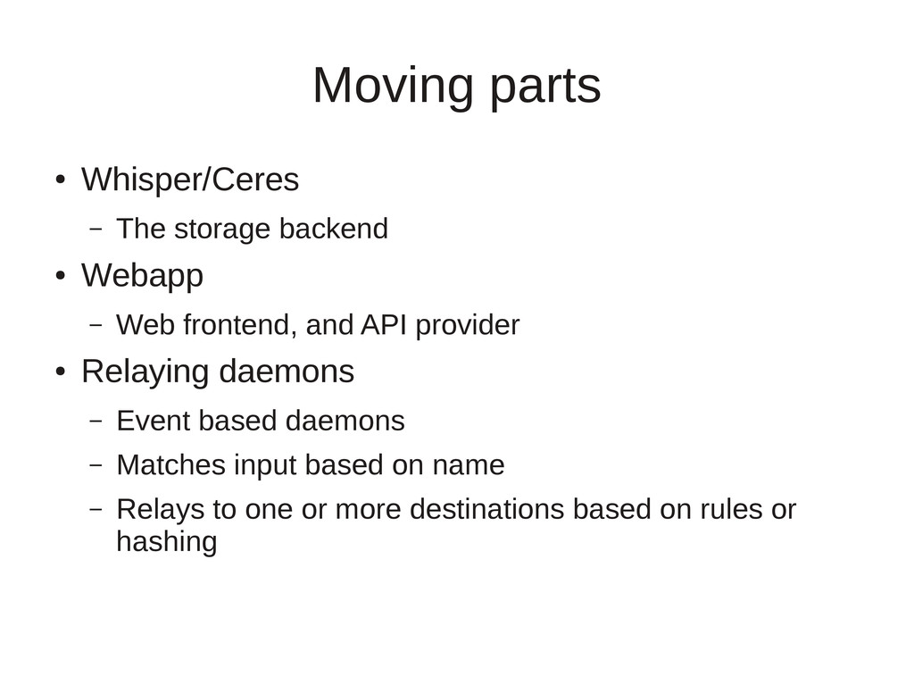 Moving parts ● Whisper/Ceres – The storage back...