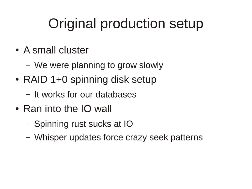 Original production setup ● A small cluster – W...