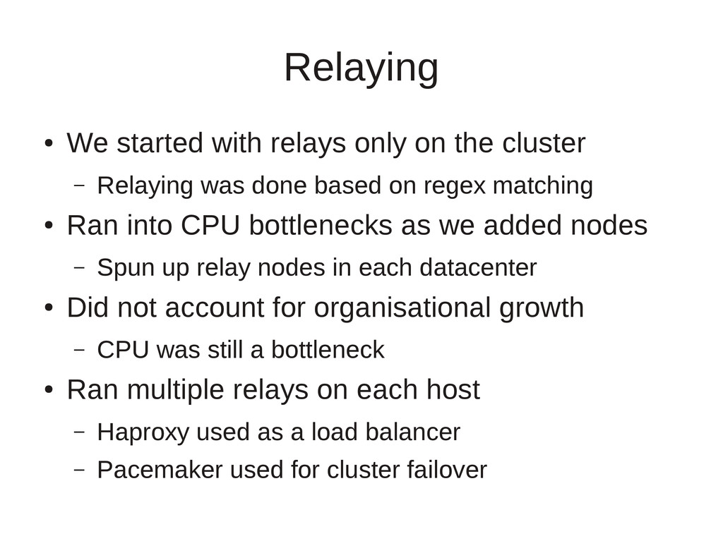 Relaying ● We started with relays only on the c...