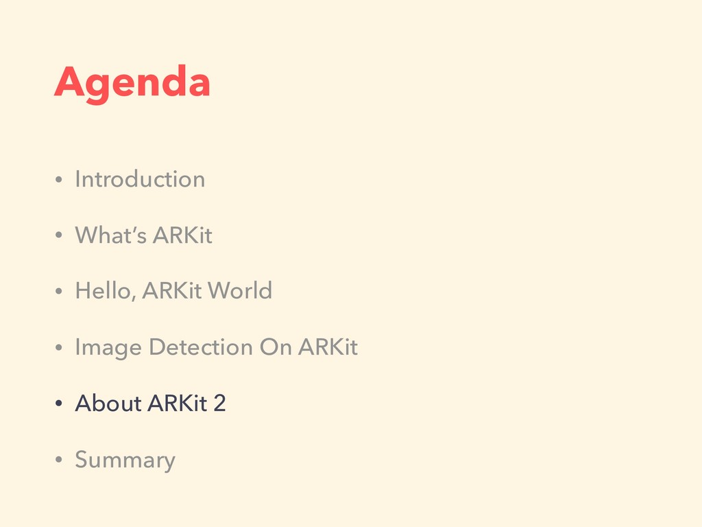 Agenda • Introduction • What's ARKit • Hello, A...