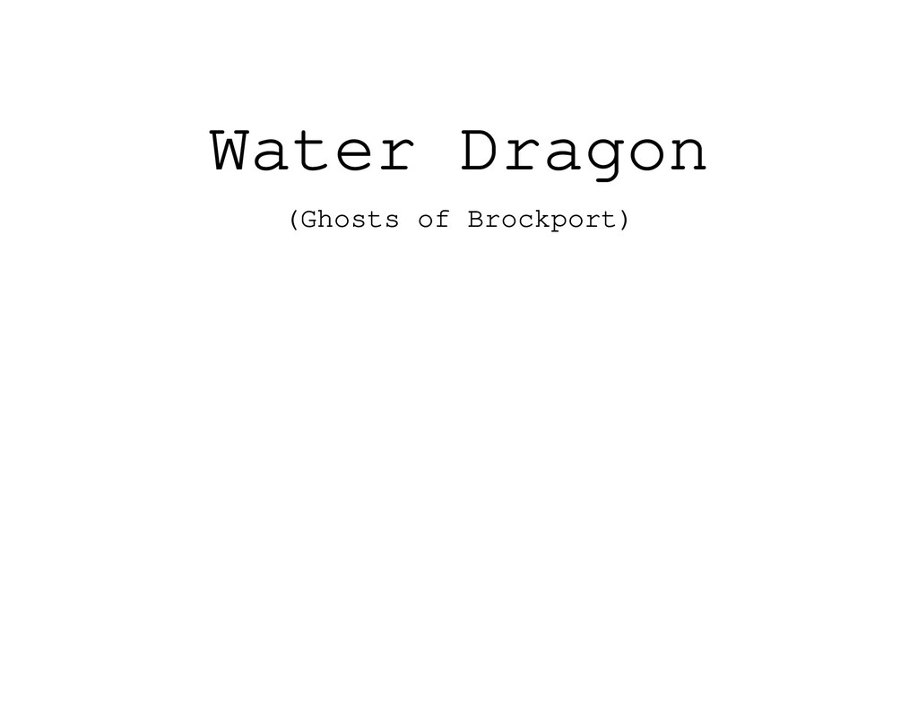 Water Dragon (Ghosts of Brockport)