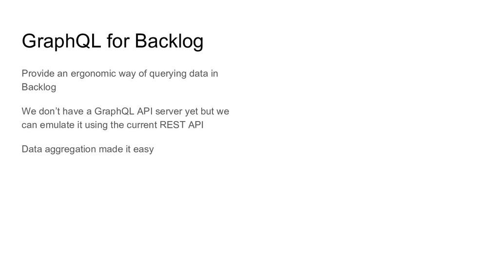 GraphQL for Backlog Provide an ergonomic way of...