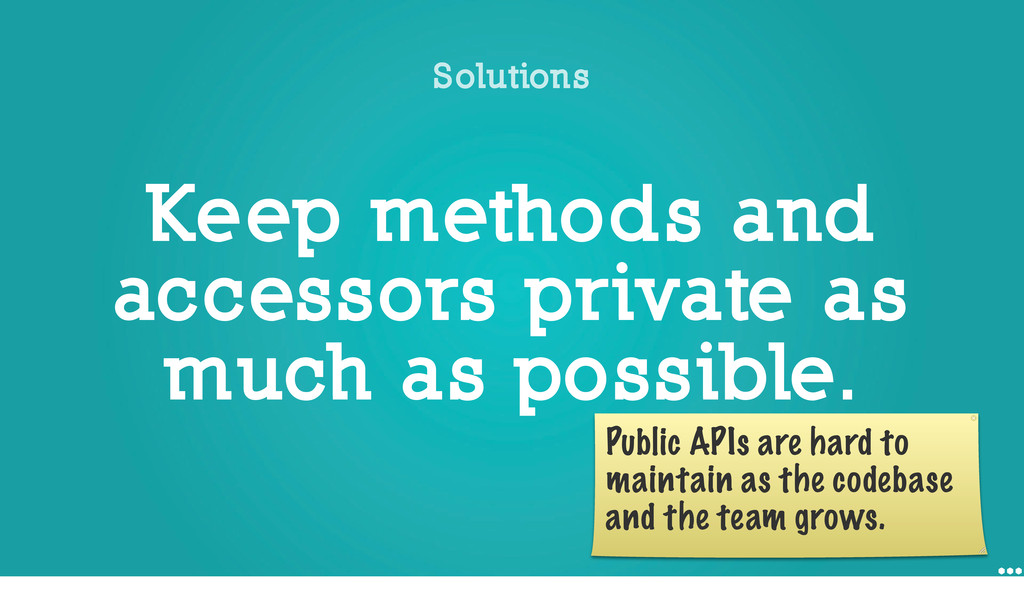 Keep methods and accessors private as much as p...