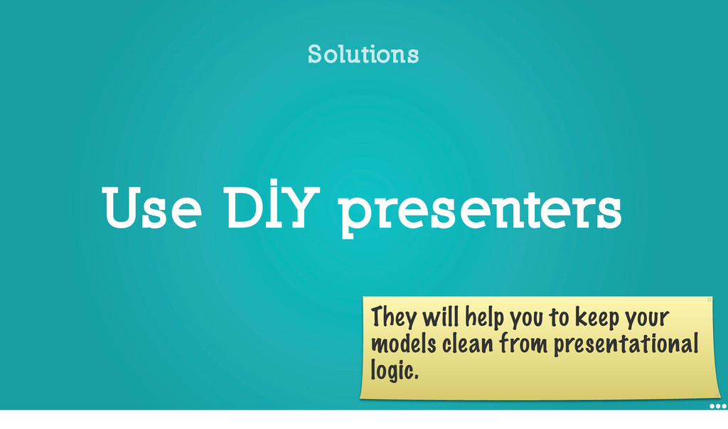 Use DIY presenters Solutions They will help you...