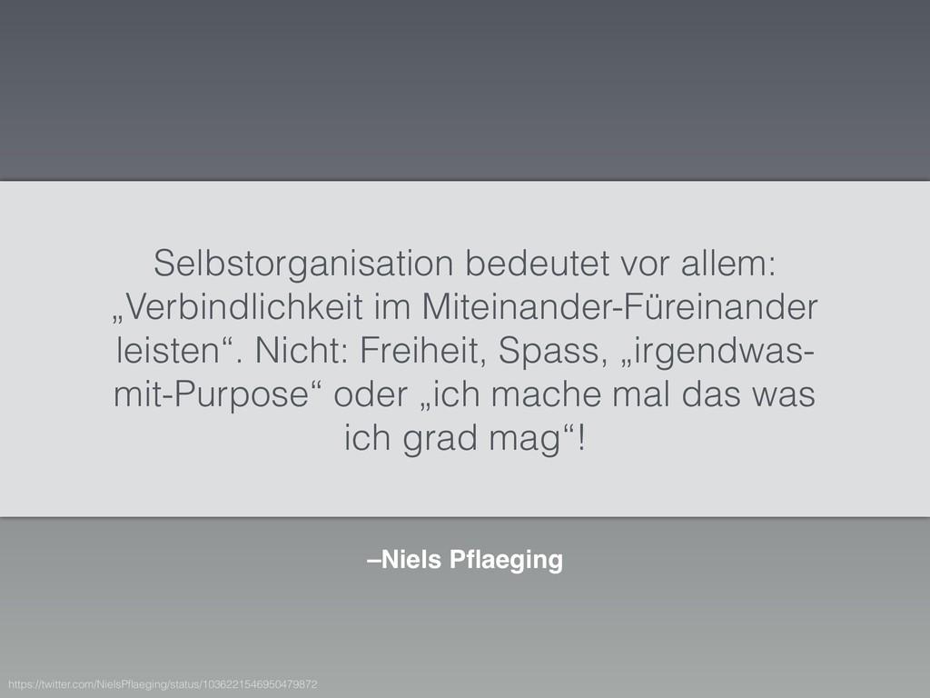 –Niels Pflaeging Selbstorganisation bedeutet vor...