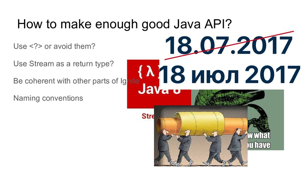 How to make enough good Java API? Use <?> or av...