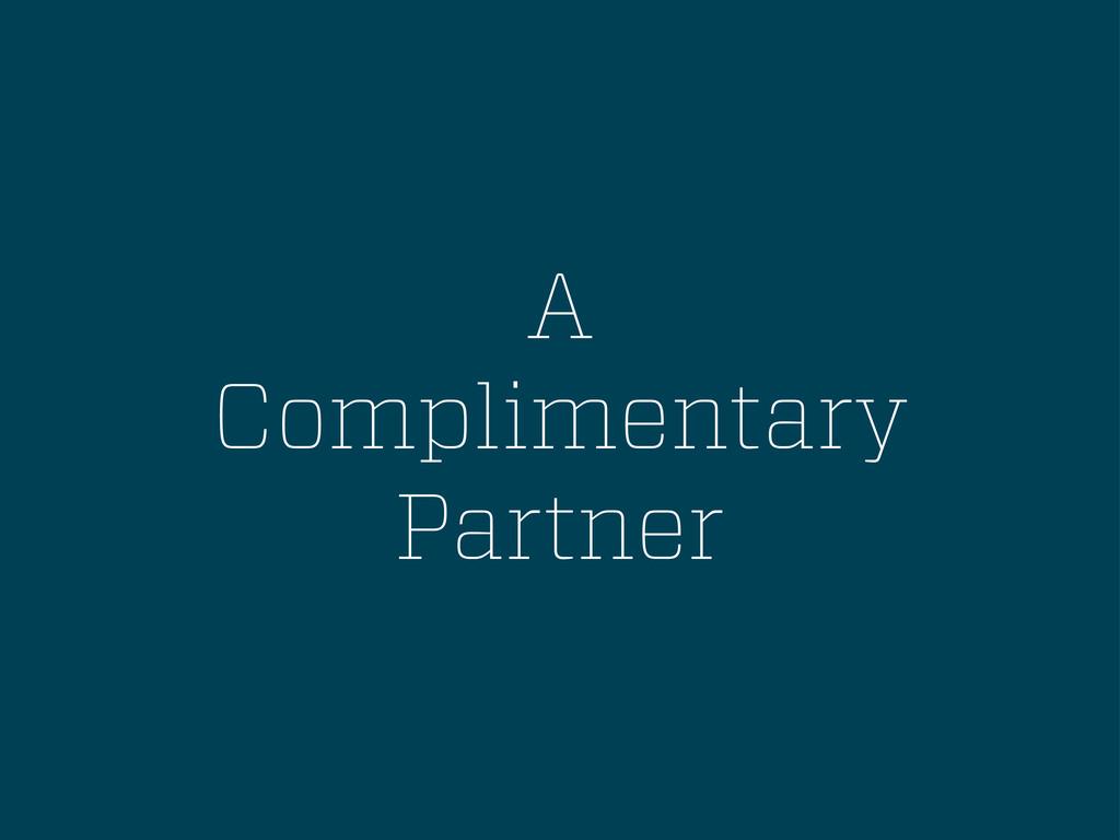 A Complimentary Partner