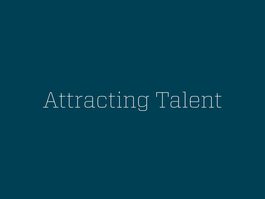 Attracting Talent