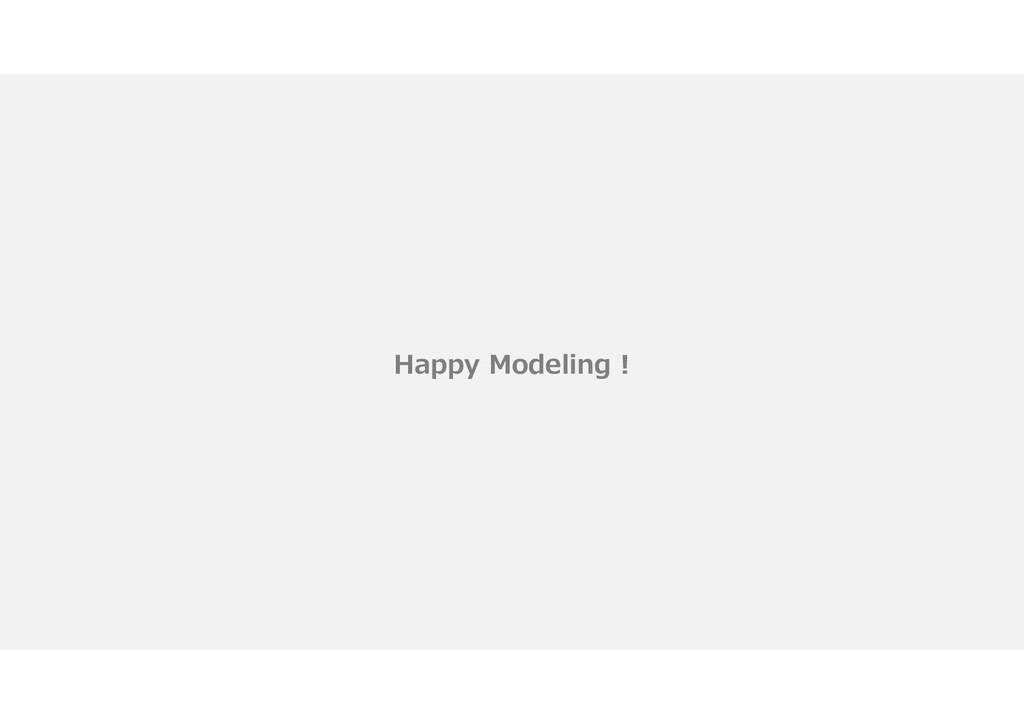 Happy Modeling !