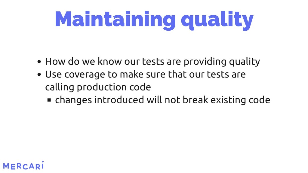 How do we know our tests are providing quality ...