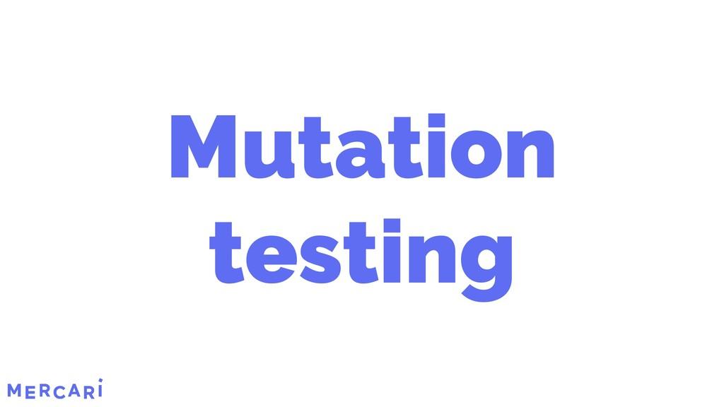 Mutation testing 14/45