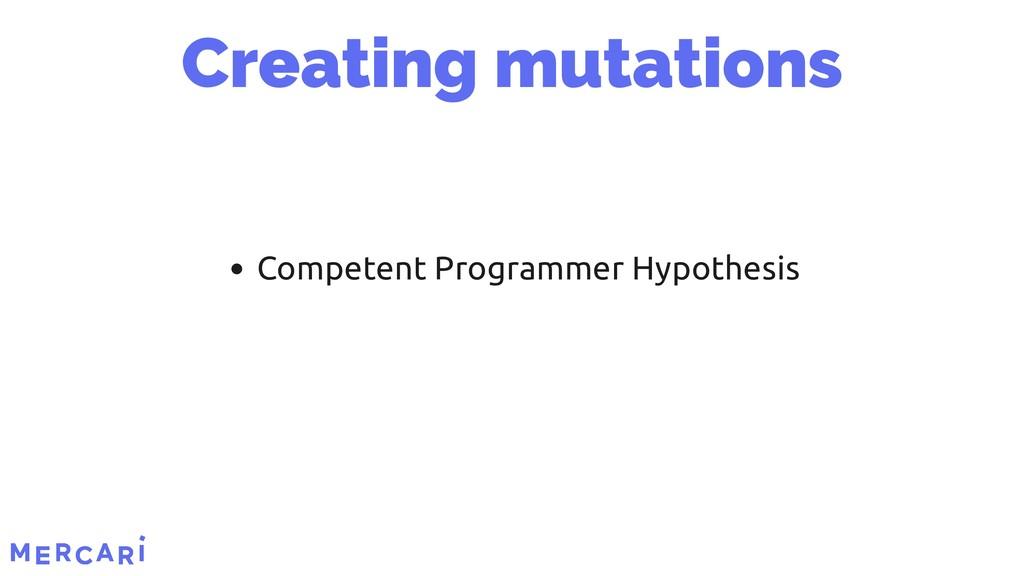 Competent Programmer Hypothesis Creating mutati...