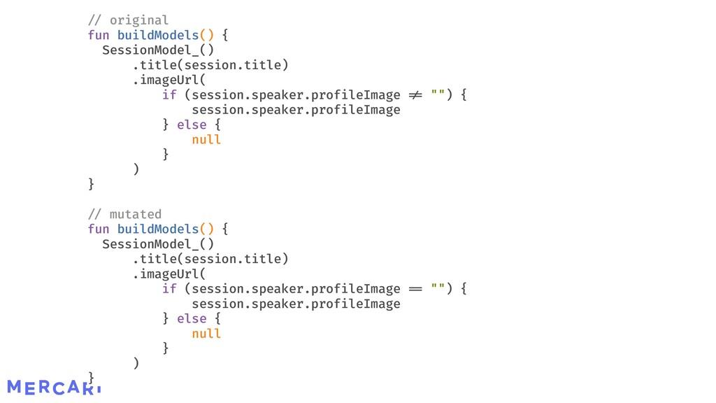 Negate Conditionals original fun buildModels() ...