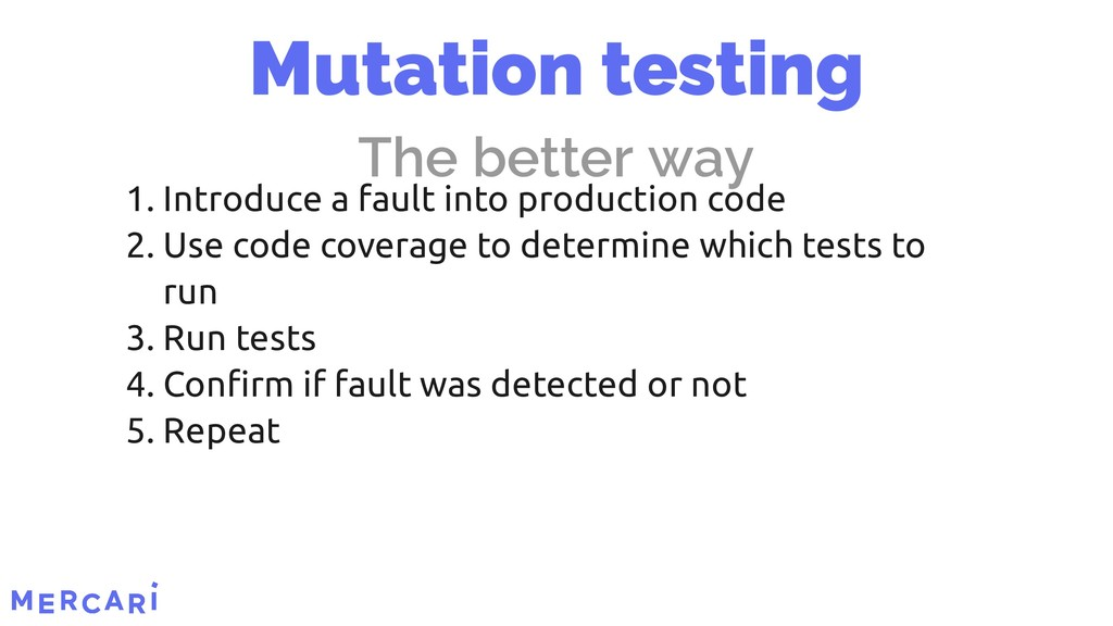 1. Introduce a fault into production code 2. Us...