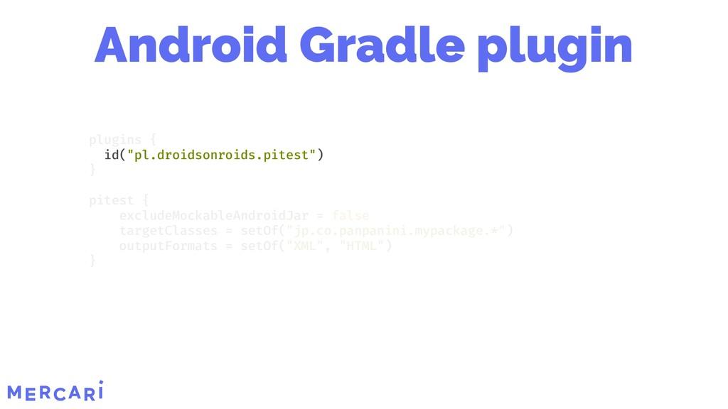 "id(""pl.droidsonroids.pitest"") plugins { } pites..."