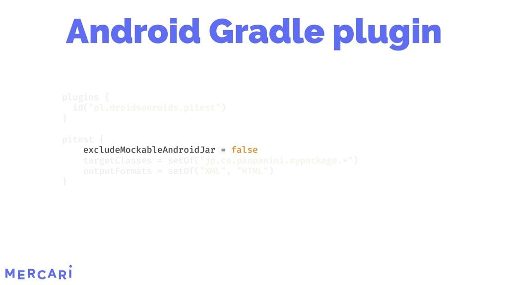 excludeMockableAndroidJar = false plugins { id(...