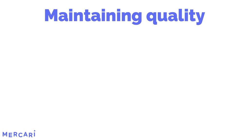Maintaining quality 6/45